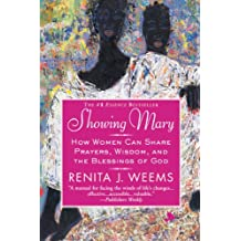 Showing Mary: How Women Can Share Prayers, Wisdom, and the Blessings of God (English Edition)