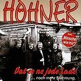 Songtexte von Höhner - Dat es ne jode Lade: ... noch mehr Stimmung.