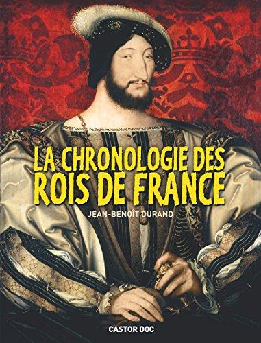 Castor DOC: LA Chronologie DES Rois De France par Jean-Benoît Durand