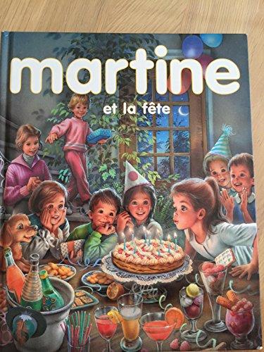 MARTINE et la Fête trois histoires complètes Martine et le cadeau d'anniversaire-Martine se déguise- Martine en Montgolfière