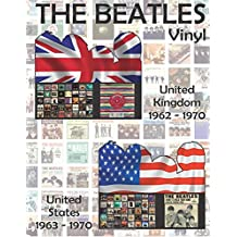 The Beatles Vinyl - United Kingdom (1962-1970) & United States (1963-1970): Full Color Discography. Images of front and back covers and A/B side labels of every Record.