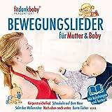 Bewegungslieder für Mutter  Baby präsentiert von fitdankbaby