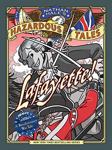Lafayette!: A Revolutionary War Tale (Nathan Hale's Hazardous Tales) por Nathan Hale