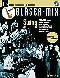 Bläser-Mix: Swing. Es-Instrumente (Klarinette, Alt-Saxophon, Bariton-Saxophon). Ausgabe mit CD.