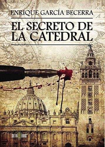 El secreto de la catedral por Enrique García Becerra