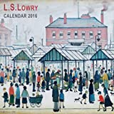 L.S. Lowry wall calendar 2016 (Art calendar) (Square)