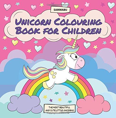 Unicorn Colouring Book for Children: The Most Beautiful and Cute Little Unicorns por Sammabu Edition