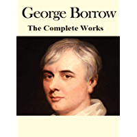 The Complete Works of George Borrow (English Edition)