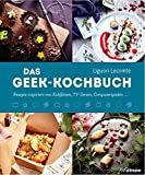 Das Geek-Kochbuch: Rezepte inspiriert von Kultfilmen, TV-Serien und Computerspielen