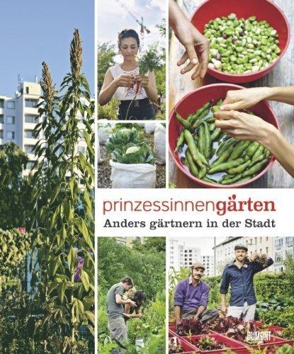 Prinzessinnengärten. Anders gärtnern in der Stadt von Nomadisch Grün (2012) Broschiert