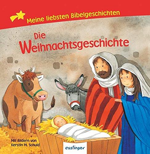 Die Weihnachtsgeschichte: Meine liebsten Bibelgeschichten