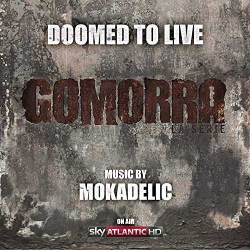 "Doomed to Live (From ""Gomorra: la serie"")"