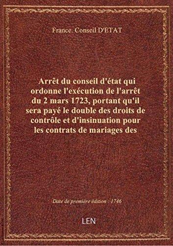 Arrêt du conseil d'état qui ordonne l'exécution de l'arrêt du 2 mars 1723, portant qu'il sera payé l