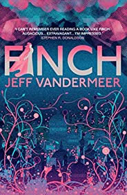 Finch: A thrilling standalone from the Author of 'Annihilation' (English