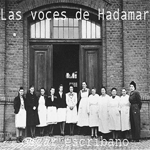 Las voces de Hadamar: Aktion T4 por oscar escribano