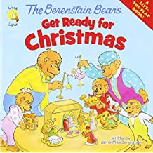 The Berenstain Bears Get Ready for Christmas: A Lift-The-Flap Book (Berenstain Bears: Living Lights)