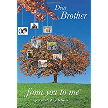 Dear Brother, from you to me (Journal of a Lifetime)(B2)