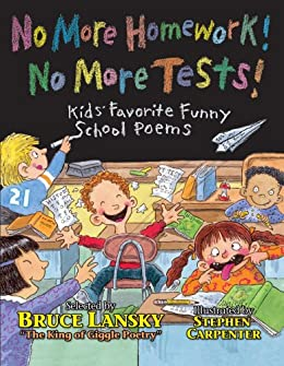 No More Homework! No More Tests!: Kids Favorite Funny School Poems (Giggle Poetry) (English Edition) de [Lansky, Bruce]