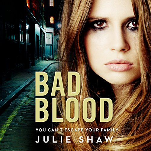 Bad Blood: Tales of the Notorious Hudson Family, Book 5 - Julie Shaw - Unabridged