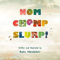 Nom Chomp Slurp!