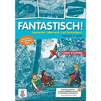 Fantastisch! 1ere année (A1) - Cahier d'activités d'allemand