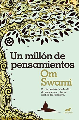 Un millón de pensamientos: Deja ir la huella de tu mente con el gran místico del Himalaya. (MILLENIUM)