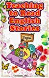 Teaching to Read English Stories: 19 Hilarious Short Stories for Early Readers