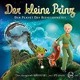 Der Planet des Riesenkometen (Der kleine Prinz 30): Das Original-Hörspiel zur TV-Serie