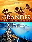 Grandes viajes (nuevo formato): Un recorrido por las rutas más espectaculares (Viaje y Aventura)
