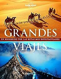 Grandes viajes : Un recorrido por las rutas más espectaculares par Andrew Bain