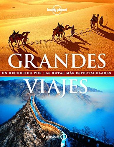 Grandes viajes (nuevo formato): Un recorrido por las rutas más espectaculares (Viaje y Aventura) por Andrew Bain