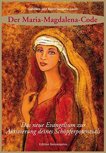 Der Maria Magdalena Code: Das neue Evangelium zur Aktivierung deines Schöpferpotenzials (Jean Yves Leloup)