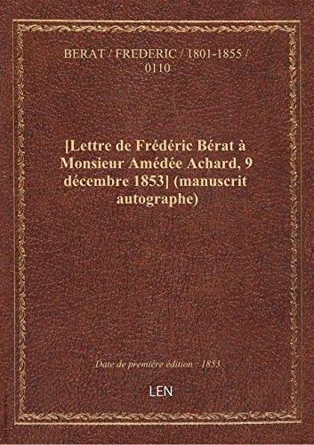 [Lettre de Frdric Brat  Monsieur Amde Achard, 9 dcembre 1853] (manuscrit autographe)