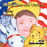 Buster Bear and Uncle B by J. Aday Kennedy (2012-03-24)