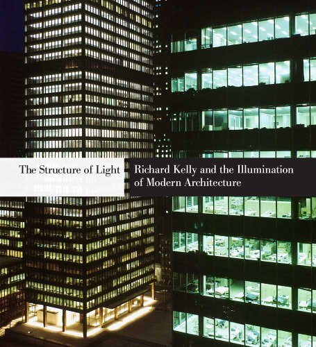 The Structure of Light: Richard Kelly and the Illumination of Modern Architecture (Yale School of Architecture) by Dietrich Neumann (2010-11-12)