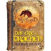 Mittland 3 - Das Erbe der Drachen - Teil 2: Geschöpfe der Glut