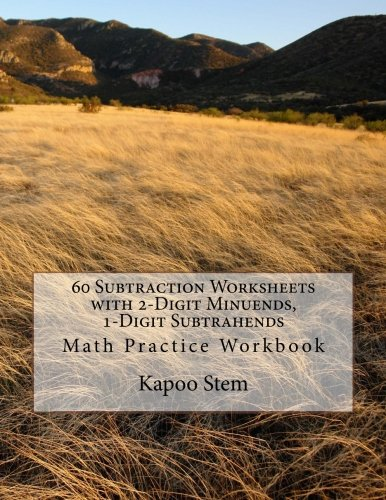 60 Subtraction Worksheets with 2-Digit Minuends, 1-Digit Subtrahends: Math Practice Workbook: Volume 2 (60 Days Math Subtraction Series)
