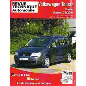 Revue Technique 693.1 Vw Touran 1.9 et 2.0 Tdi 04/2003