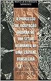 O PROCESSO DE OCUPAÇÃO URBANA DE UM SETOR LITORÂNEO DE UMA CAPITAL BRASILEIRA: O CASO DO BESSA EM JOÃO PESSOA - PB (Portuguese Edition)