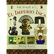 Un viaje a... el Imperio Inca/ Step Into...The Inca World (Spanish Edition) by Steele, Philip (2006) Hardcover