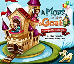 a moat is not a goat poems for clever little girls english edition ebook elsa takaoka fanny. Black Bedroom Furniture Sets. Home Design Ideas