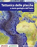 Le scienze della terra. La tettonica delle placche e geologia dell'Italia. Per le Scuole superiori. Con espansione online