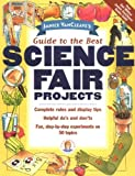 Janice VanCleave's Guide to the Best Science Fair Projects (Science Series)