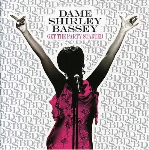 Get the Party Started (Shirley Bassey-cd)