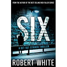 SIX (A Det Sgt Striker Thriller Book 2)