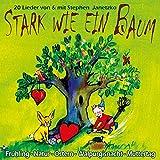 Stark wie ein Baum: Lieder zu Frühling, Natur, Ostern, Walpurgisnacht, Muttertag, Vatertag