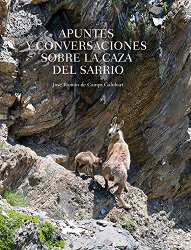 Apuntes y Conversaciones sobre la Caza del Sarrio por José Ramón de Camps