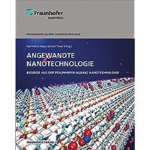 Angewandte Nanotechnologie.: Beispiele aus der Fraunhofer-Allianz Nanotechnologie.