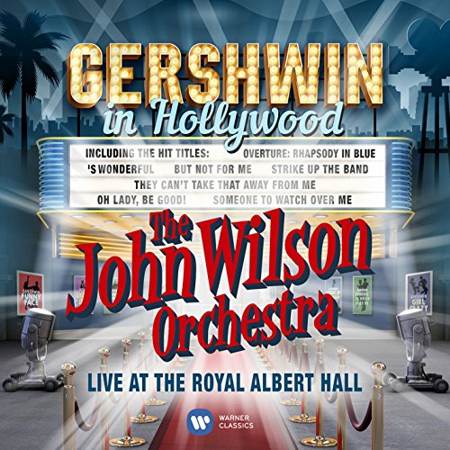 Gershwin in Hollywood (Live at the Royal Albert Hall) (Audio Wilson)