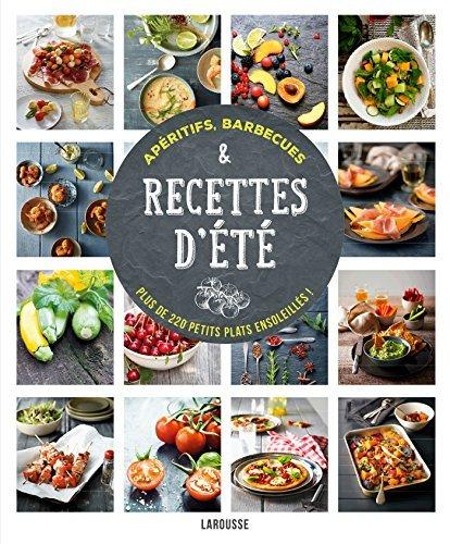 RECETTES D'?T? : AP?RITIFS, BARBECUES PLUS DE 220 PETITS PLATS ENSOLEILL?S by COLLECTIF par COLLECTIF